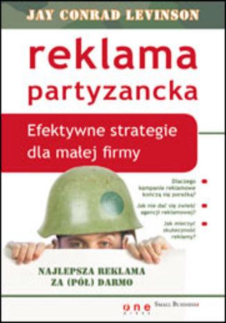Okładka książki/ebooka Reklama partyzancka. Efektywne strategie dla małej firmy