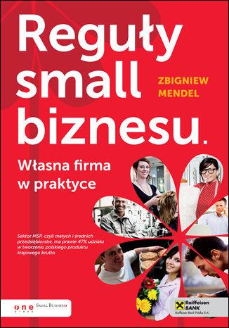 Okładka książki/ebooka Reguły small biznesu. Własna firma w praktyce