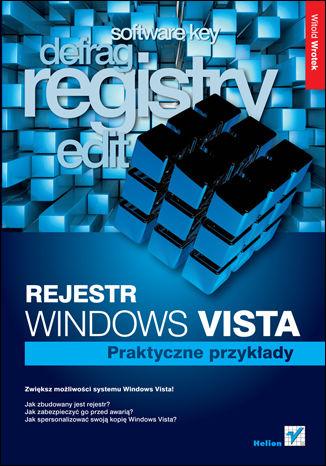 Okładka książki/ebooka Rejestr Windows Vista. Praktyczne przykłady