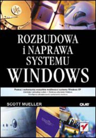 Okładka książki/ebooka Rozbudowa i naprawa systemu Windows