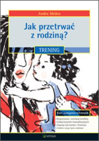 Okładka książki/ebooka Jak przetrwać z rodziną? Trening