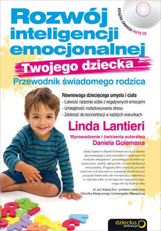 Okładka książki/ebooka Rozwój inteligencji emocjonalnej Twojego dziecka. Przewodnik świadomego rodzica
