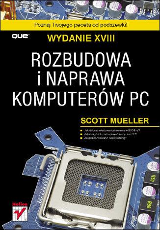 Okładka książki Rozbudowa i naprawa komputerów PC. Wydanie XVIII