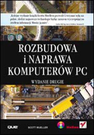 Okładka książki/ebooka Rozbudowa i naprawa komputerów PC. Wydanie drugie