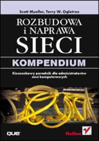 Okładka książki/ebooka Rozbudowa i naprawa sieci. Kompendium