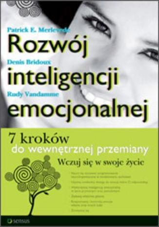 Okładka książki/ebooka Rozwój inteligencji emocjonalnej. 7 kroków do wewnętrznej przemiany