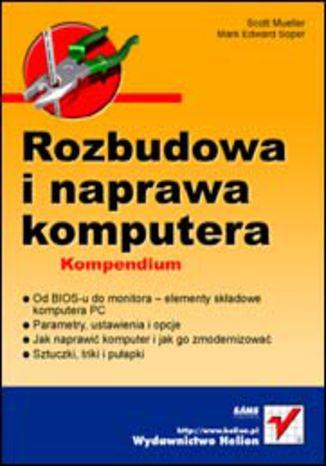 Okładka książki/ebooka Rozbudowa i naprawa komputera. Kompendium