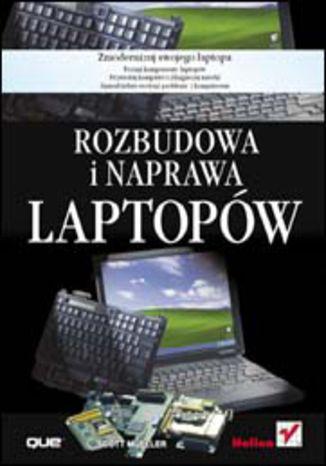 Okładka książki/ebooka Rozbudowa i naprawa laptopów