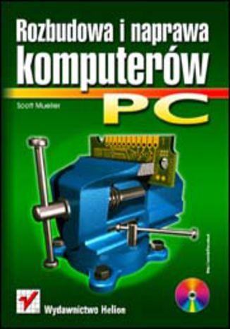 Okładka książki/ebooka Rozbudowa i naprawa komputerów PC
