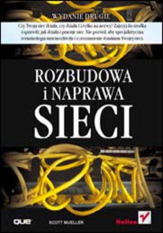 Okładka książki/ebooka Rozbudowa i naprawa sieci. Wydanie II