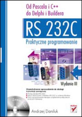 Okładka książki/ebooka RS 232C - praktyczne programowanie. Od Pascala i C++ do Delphi i Buildera. Wydanie III