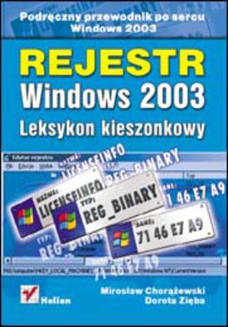Okładka książki Rejestr Windows 2003. Leksykon kieszonkowy