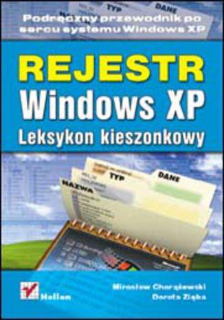 Okładka książki Rejestr Windows XP. Leksykon kieszonkowy