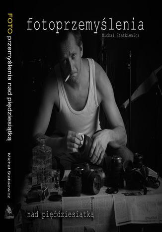 Okładka książki Fotoprzemyślenia nad pięćdziesiątką