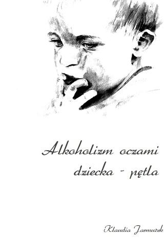 Okładka książki Alkoholizm oczami dziecka - pętla