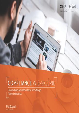 Okładka książki Compliance w e-sklepie. Prawne aspekty prowadzenia sklepu internetowego. Pytania i odpowiedzi