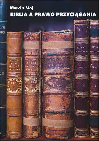 Okładka książki/ebooka BIBLIA A PRAWO PRZYCIĄGANIA