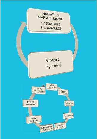 Okładka książki Innowacje marketingowe w sektorze e-commerce