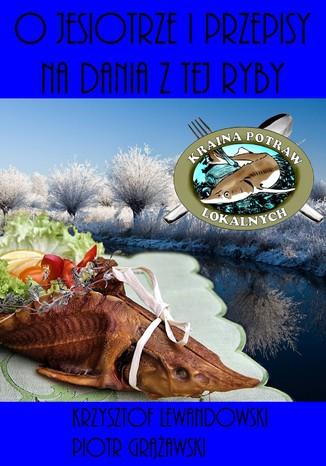 Okładka książki O jesiotrze i przepisy na dania z tej ryby