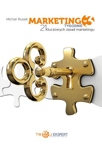 Okładka książki/ebooka Marketing w 3 Tygodnie - 21 kluczowych zasad marketingu