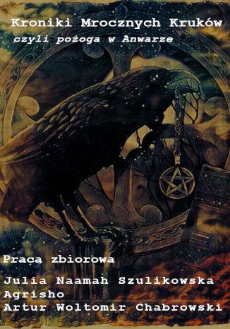 Okładka książki Kroniki Mrocznych Kruków, czyli pożoga w Anwarze