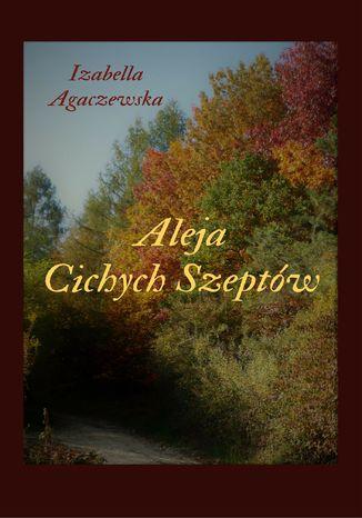 Okładka książki Aleja Cichych Szeptów