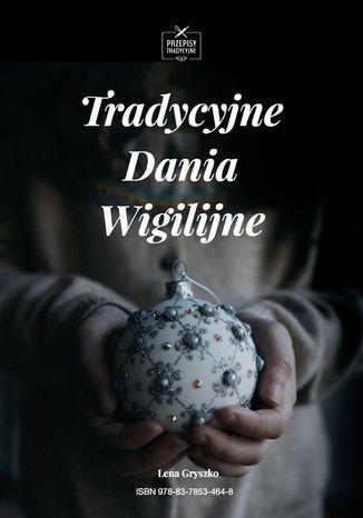 Okładka książki/ebooka Tradycyjne Dania Wigilijne