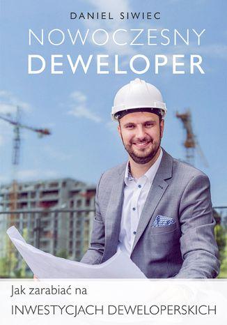 Okładka książki/ebooka Nowoczesny Deweloper. Jak zarabiać na inwestycjach deweloperskich