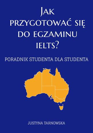 Okładka książki/ebooka Jak przygotować się do egzaminu IELTS? Poradnik studenta dla studenta