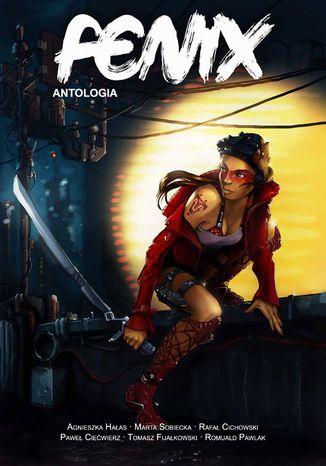 Okładka książki Fenix Antologia 1-2/2018