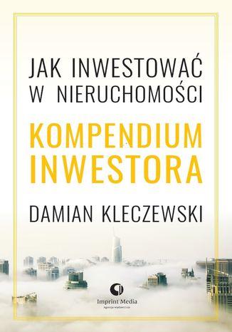 Okładka książki Jak  inwestować w nieruchomości? Kompendium inwestora