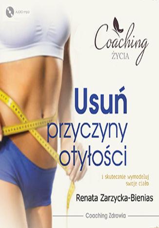 Okładka książki/ebooka Usuń przyczyny otyłości i skutecznie wymodeluj swoje ciało