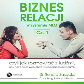 Okładka książki Jak rozmawiać z ludźmi, aby nas chcieli wysłuchać i współpracować z nami? Biznes relacji w systemie MLM cz.1