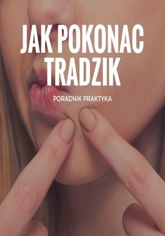 Okładka książki Jak pokonać trądzik - poradnik praktyka