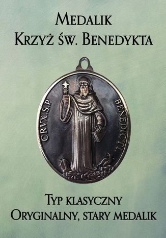 Okładka książki/ebooka Medalik Krzyż św. Benedykta. Typ klasyczny. Oryginalny, stary medalik wporównaniu zjego wyglądem późniejszym