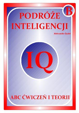Okładka książki PODRÓŻE INTELIGENCJI. IQ. ABC ĆWICZEŃ I TEORII