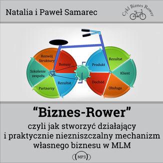 Okładka książki/ebooka Biznes-Rower czyli jak stworzyć działający i praktycznie niezniszczalny mechanizm własnego biznesu w MLM