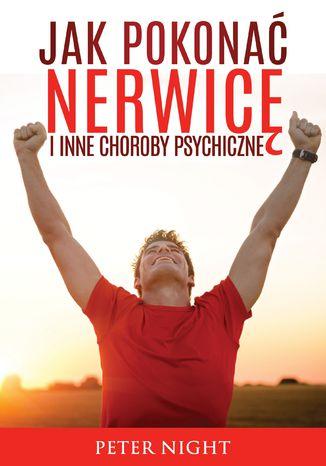 Okładka książki Jak pokonać nerwicę i inne choroby psychiczne