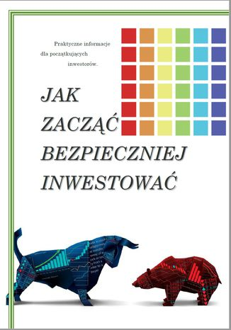 Okładka książki Jak zacząć bezpieczniej inwestować