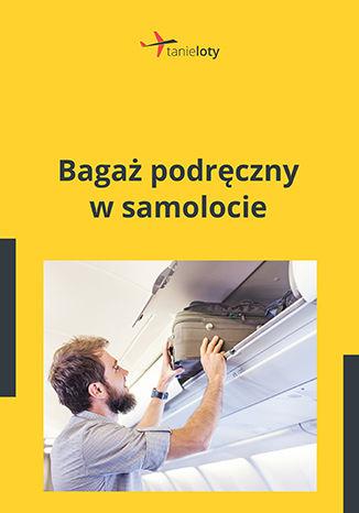 Okładka książki/ebooka Bagaż podręczny w samolocie