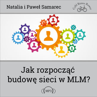 Okładka książki/ebooka Jak rozpocząć budowę sieci w MLM?