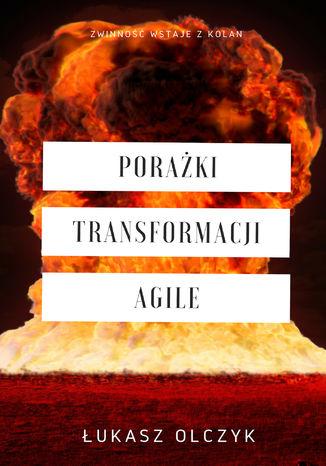Okładka książki Porażki transformacji Agile