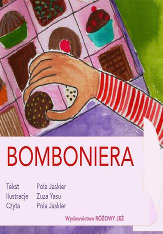 Okładka książki/ebooka Bomboniera. Czyli pierwsza podróż Poli Fela (+AUDIO)