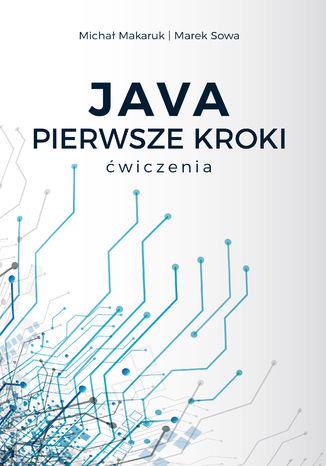 Okładka książki/ebooka Java Pierwsze Kroki - ćwiczenia