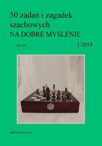 Okładka książki/ebooka 50 zadań i zagadek szachowych NA DOBRE MYŚLENIE 1/2019