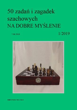 Okładka książki 50 zadań i zagadek szachowych NA DOBRE MYŚLENIE 1/2019