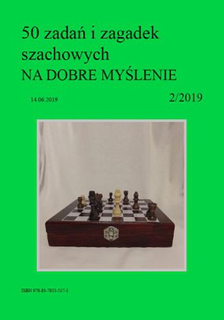 Okładka książki/ebooka 50 zadań i zagadek szachowych NA DOBRE MYŚLENIE 2/2019