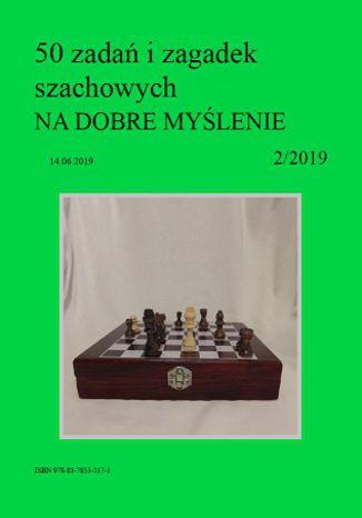 Okładka książki 50 zadań i zagadek szachowych NA DOBRE MYŚLENIE 2/2019