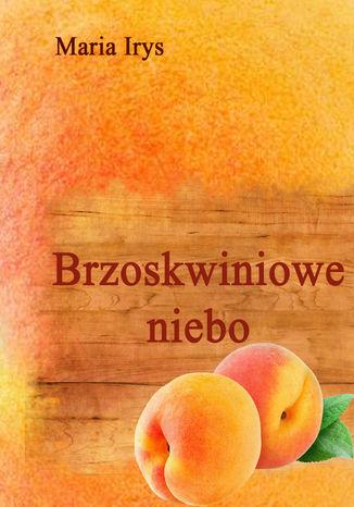 Okładka książki/ebooka Brzoskwiniowe niebo