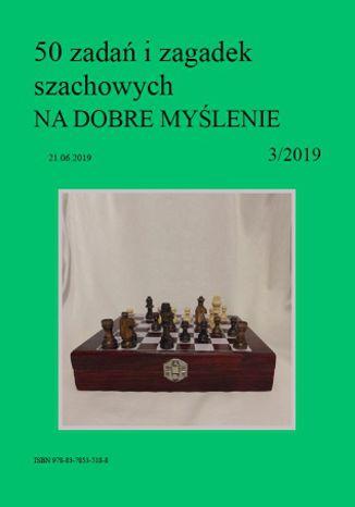 Okładka książki 50 zadań i zagadek szachowych NA DOBRE MYŚLENIE 3/2019